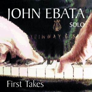 First Takes - John Ebata Solo Piano
